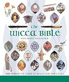 The Wicca Bible : the definitive guide to magic and the craft