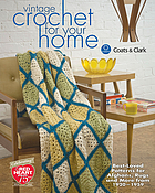 Vintage crochet for your home : best-loved patterns for afghans, rugs, and more 1920-1959