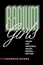 Radium girls : women and industrial health reform, 1910-1935