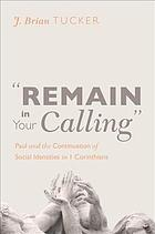 Remain in your calling : Paul and the continuation of social identities in 1 Corinthians