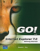 Go! with Internet Explorer 7.0 : getting started