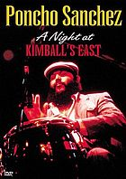 Poncho Sanchez : a night at Kimball's East