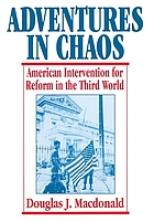 Adventures in chaos : American intervention for reform in the Third World