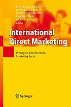 International direct marketing : principles, best practices, marketing facts
