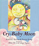 Cry-baby moon : a story