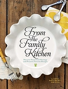 From the family kitchen : discover your food heritage and preserve favorite recipes
