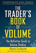 The trader's book of volume : the definitive guide to volume trading