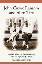 John Crowe Ransom and Allen Tate : at odds about the ends of history and the mystery of nature