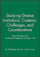 Studying diverse institutions : contexts, challenges, and considerations