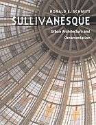 Sullivanesque : urban architecture and ornamentation