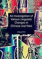 An investigation of various linguistic changes in Chinese and Naxi