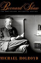 Bernard Shaw : the one-volume definitive edition