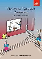 The music teacher's companion : a practical guide