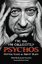 The man who collected psychos : critical essays on Robert Bloch