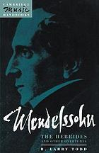 Mendelssohn : the Hebrides and other overtures: A midsummer night's dream, Calm sea and prosperous voyage, the Hebrides (Fingal's cave)
