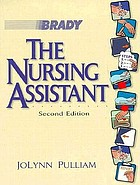 The nursing assistant : acute, subacute, and long-term care