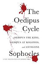 The Oedipus Cycle : Oedipus the King