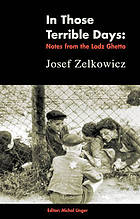 In those terrible days : writings from the Lodz Ghetto
