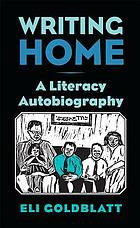 Writing home : a literacy autobiography