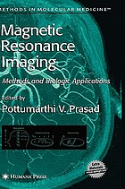 Magnetic resonance imaging : methods and biologic applications