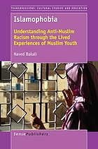 Islamophobia : understanding anti-Muslim racism through the lived experiences of Muslim youth