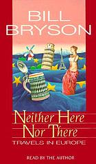 Neither here nor there : [travels in Europe]