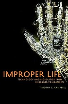 Improper life : technology and biopolitics from Heidegger to Agamben