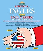 Aprenda Ingles facil y rapido = Learn English the fast and fun way for Spanish speakers