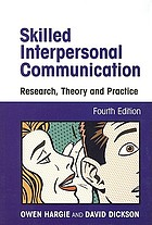 Skilled interpersonal communication : research, theory and practice