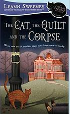 The cat, the quilt, and the corpse : a cats in trouble mystery