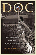 Doc : the rise and rise of Julius Erving