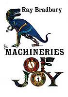 The machineries of joy : a collection