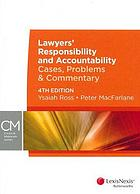 Lawyers' responsibility and accountability : cases, problems and commentary
