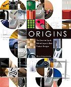 Origins : The creative spark behind Japan's best product designs