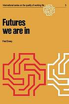 Futures we are in