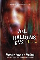 All Hallows' Eve : 13 stories