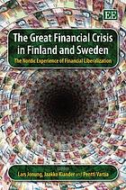 The great financial crisis in Finland and Sweden : the Nordic experience of financial liberalization