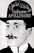 Selected writings of Guillaume Apollinaire.