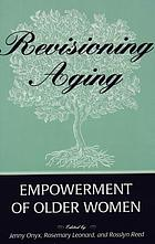 Revisioning aging : empowerment of older women