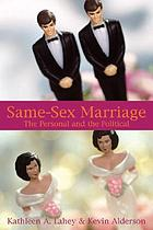 Same-sex marriage : the personal and the political