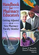 Handbook for pharmacy educators : getting adjusted as a new pharmacy faculty member