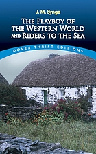 The playboy of the western world ; and, Riders to the sea