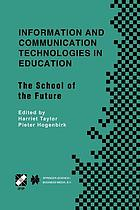 Information and Communication Technologies in Education : the School of the Future. IFIP TC3/WG3.1 International Conference on The Bookmark of the School of the Future April 9-14, 2000, Viña del Mar, Chile