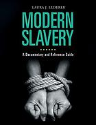Modern slavery : a documentary and reference guide