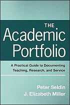 The academic portfolio : a practical guide to documenting teaching, research, and service