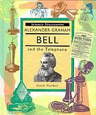Alexander Graham Bell and the telephone