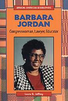Barbara Jordan : congresswoman, lawyer, educator