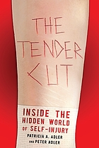 The tender cut : the rise and transformation of self-injury