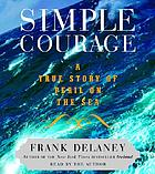 Simple courage : [a true story of peril on the sea]