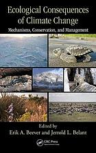 Ecological consequences of climate change : mechanisms, conservation, and management